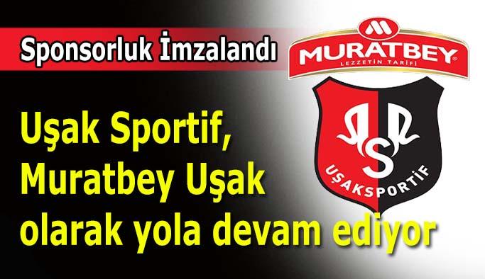 Uşak Sportif,  Muratbey Uşak  olarak yola devam ediyor