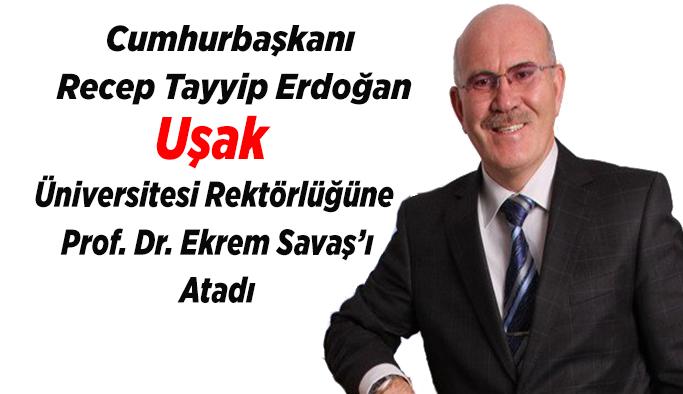 Uşak Üniversitesi Rektörlüğüne Prof. Dr. Savaş Atandı