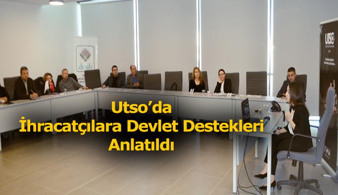 UTSO'da İhracatçılara Devlet Destekleri Anlatıldı