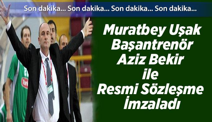 Muratbey Uşak, Başantrenör Aziz Bekir ile Anlaştı