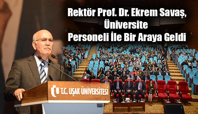 Rektör Prof. Dr. Ekrem Savaş, Üniversite Personeli İle Bir Araya Geldi