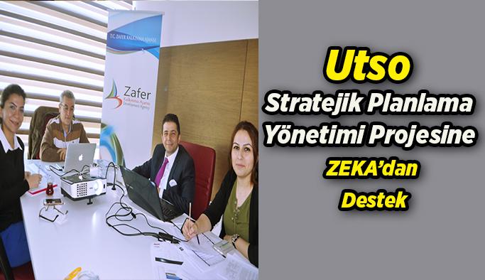 Utso Stratejik Planlama Yönetimi Projesine Zafer Kalkınma Ajansından Destek