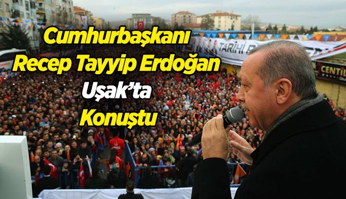 Cumhurbaşkanı Ve AK Parti Genel Başkanı Erdoğan Uşak'ta Konuştu
