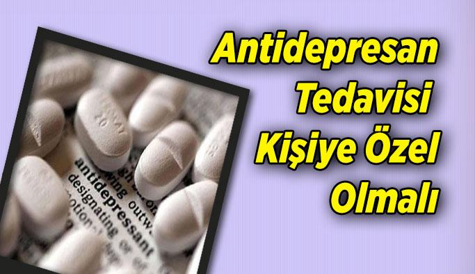 Antidepresan tedavisi kişiye özel olmalı