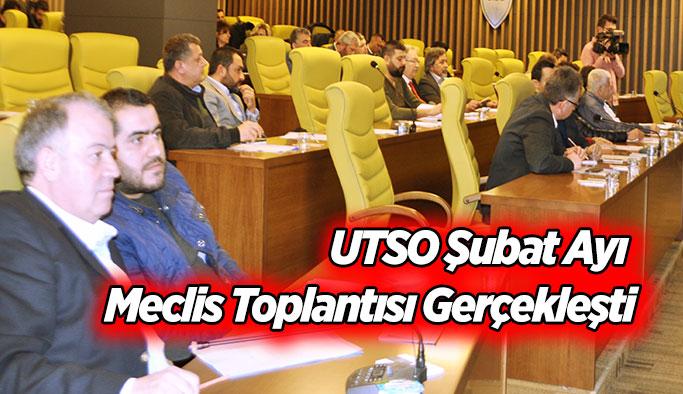 UTSO Şubat Ayı Meclis Toplantısı Gerçekleşti