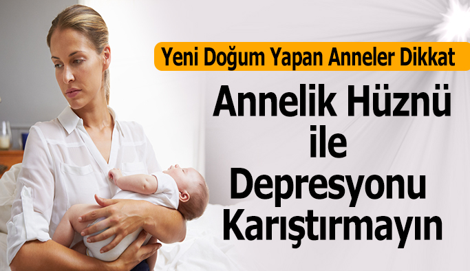 Yeni Doğum Yapan Anneler Dikkat