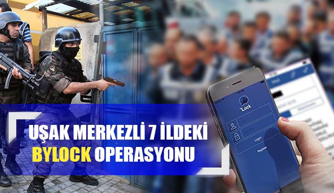Uşak Merkezli 7 İle BYLOCK Operasyonu, 9 Gözaltı