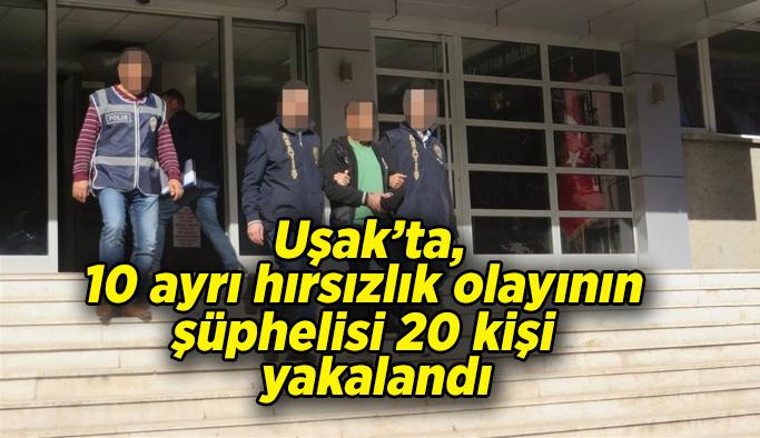 Uşak'ta 10 ayrı hırsızlık olayının şüphelileri yakalandı