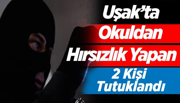 Uşak'ta Okuldan Bilgisayar Çalan 2 Kişi Tutuklandı