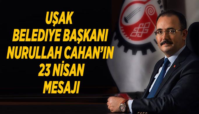 Başkan Cahan'dan 23 Nisan Mesajı