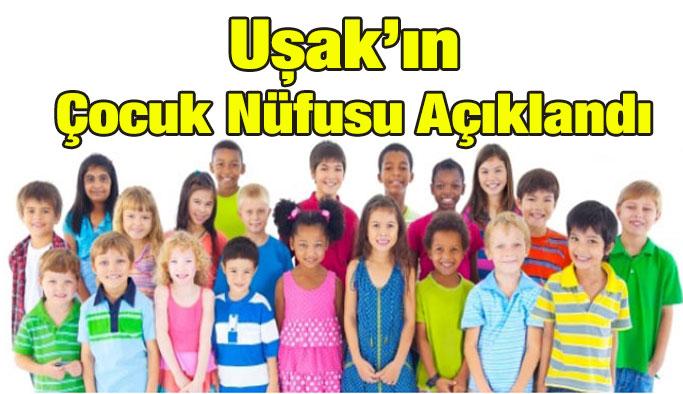 Uşak'ın Çocuk Nüfusu Açıklandı