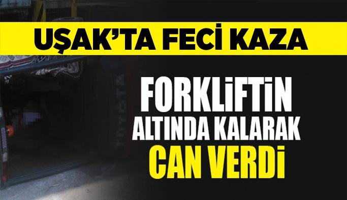 Uşak'ta Forklift altında kalan sürücü hayatını kaybetti