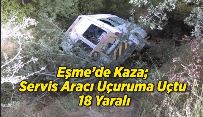 Eşme'de Servis Aracı Uçuruma Uçtu; 18 Yaralı