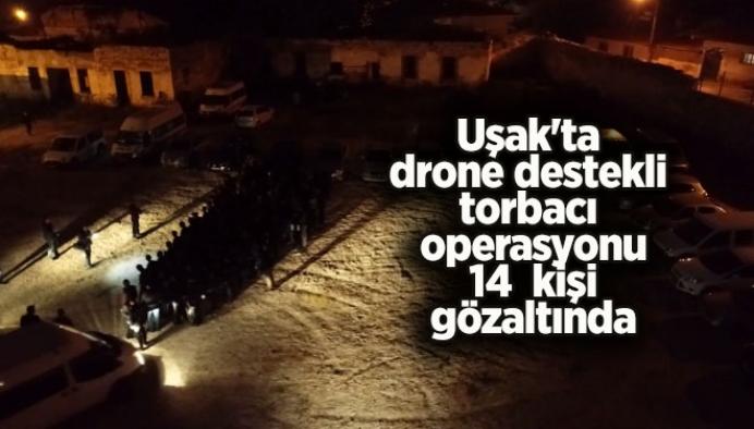Uşak'ta drone destekli torbacı operasyonu