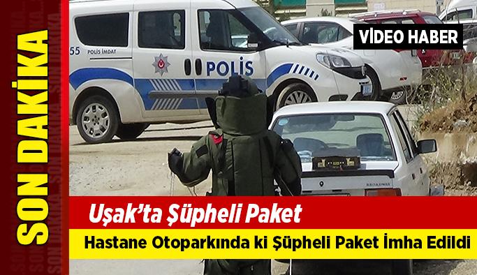 Uşak'ta Şüpheli Paket Alarmı