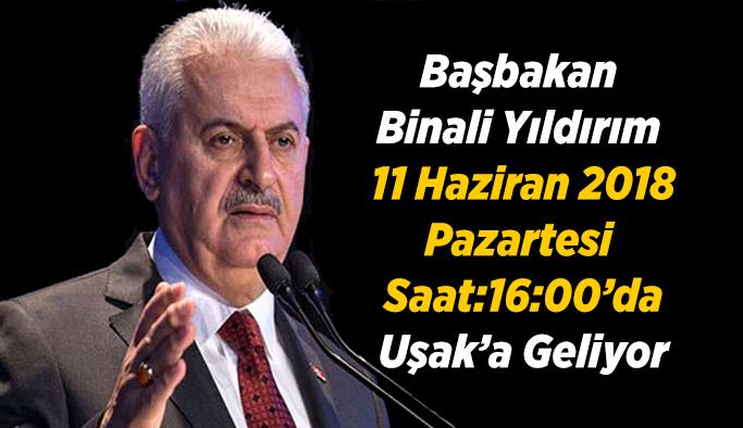Başbakan Binali Yıldırım 11 Haziran'da Uşak'a Geliyor