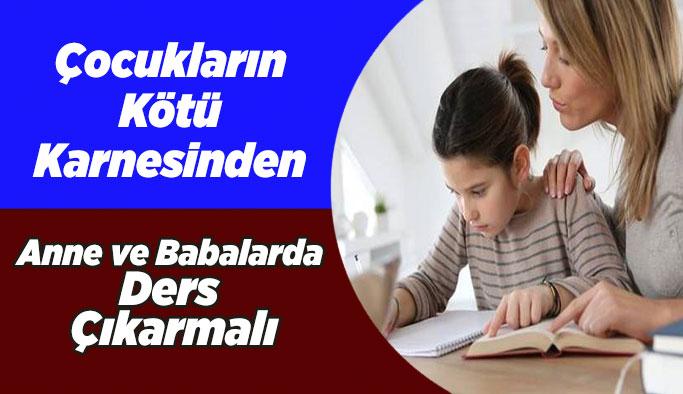 Çocukların Kötü Karnesinden Anne Babalarda Ders Çıkarmalı