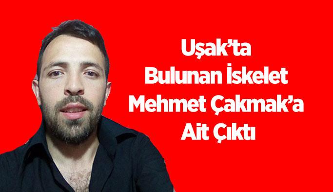 Uşak'ta Bulunan İskeletin Mehmet Çakmak'a ait olduğu belirlendi
