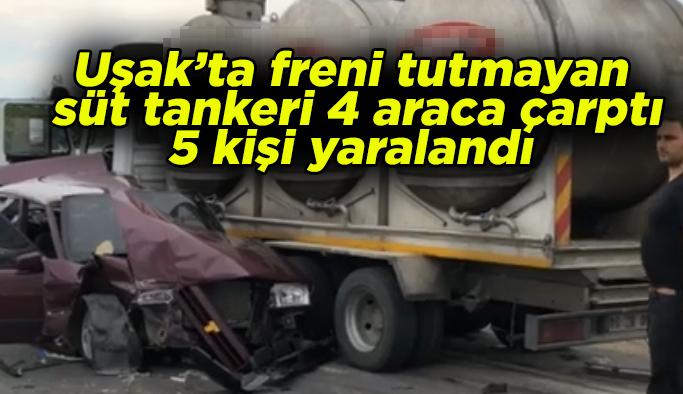 Uşak'ta freni tutmayan süt tankeri 4 araca birden çarptı, 5 kişi yaralandı