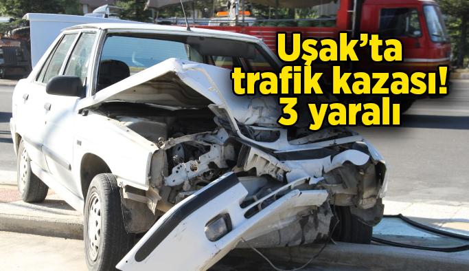 Uşak'ta trafik kazası, 3 yaralı