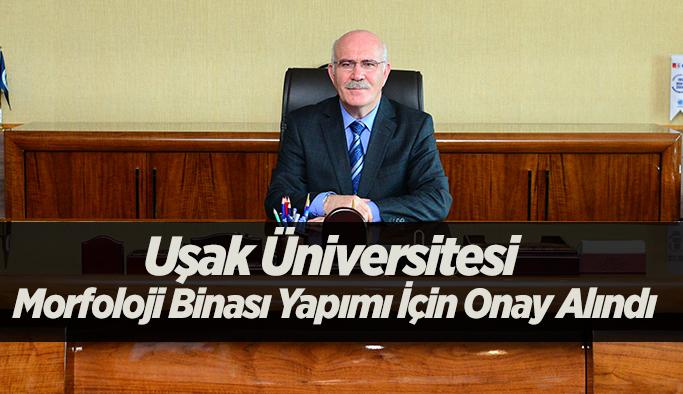 Uşak Üniversitesi Morfoloji Binası Yapımı İçin Onay Alındı