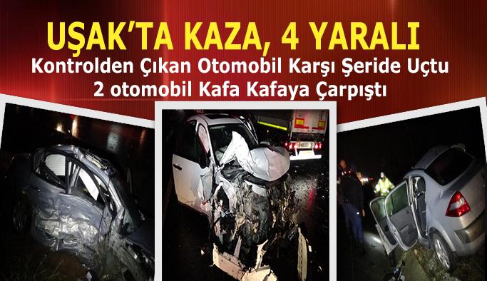 Uşak'ta 2 otomobil kafa kafaya çarpıştı, 4 yaralı