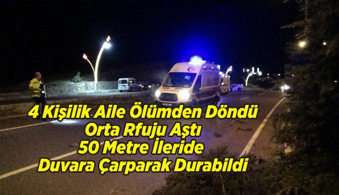 Uşak'ta Kaza;  4 kişilik aile ölümden döndü