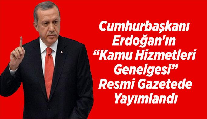 Cumhurbaşkanı Erdoğan'ın Kamu Hizmetleri Genelgesi REsmi Gazetede Yayımlandı