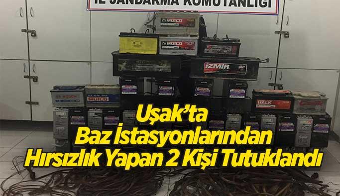 Uşak'ta  Baz İstasyonlarından Hırsızlık Yapan 2 Kişi Tutuklandı