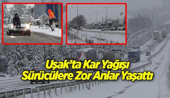 Uşak'ta Kar Yağışı Sürücülere Zor Anlar Yaşattı