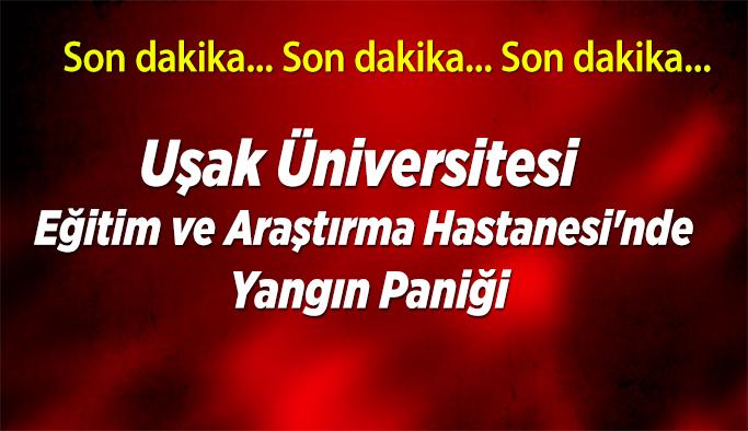 Uşak Üniversitesi Eğitim ve Araştırma Hastanesi'nde Yangın paniği