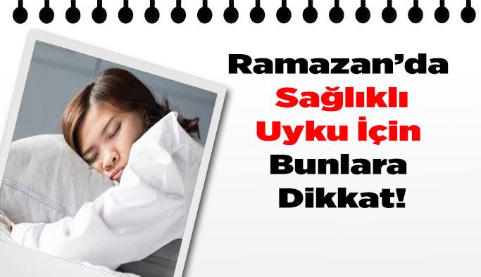 Ramazan'da Düzenli ve Sağlıklı Uyku İçin Bunlara Dikkat!