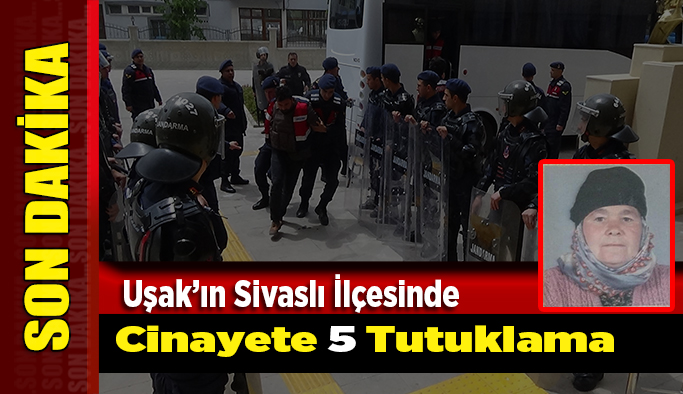 Uşak'ta Gülşen Gündüz'ün ölümüyle ilgili 5 kişi tutuklandı