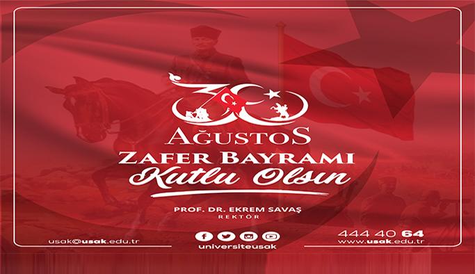 Rektör Prof. Dr. Ekrem Savaş'ın 30 Ağustos Zafer Bayramı Mesajı