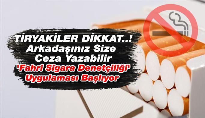 Arkadaşınız Size Ceza Yazabilir, 'Fahri Sigara Denetçiliği' Geliyor