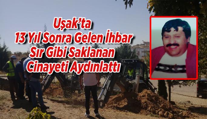 Uşak'ta 13 Yıl Sır Gibi Saklanan Cinayet Aydınlattı