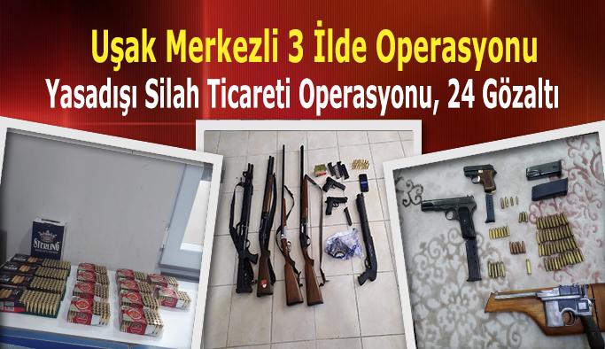 Uşak Merkezli 3 ilde yasadışı silah ticareti operasyonu, 24 gözaltı