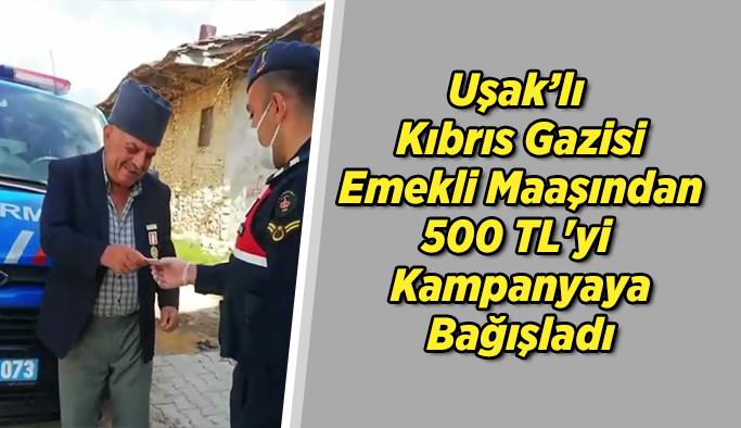 Uşak'lı Kıbrıs Gazisi Emekli Maaşından 500 TL'yi Kampanyaya Bağışladı