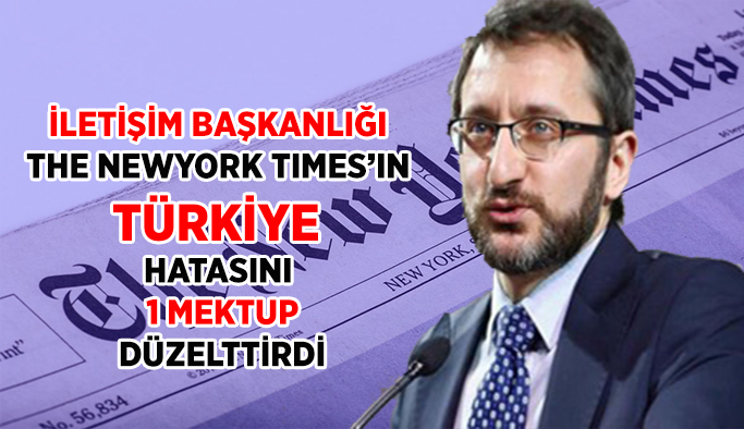 İletişim Başkanlığı,  The Newyork Times'ın Türkiye Hatasını Düzelttirdi