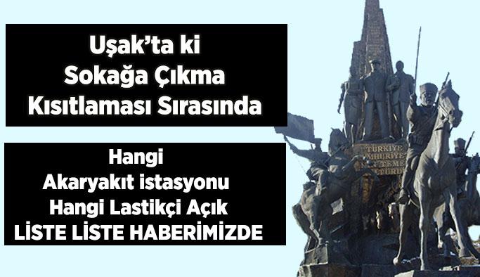 Kısıtlama ürsice Uşak'ta açık olacak olan işyerleri listesi