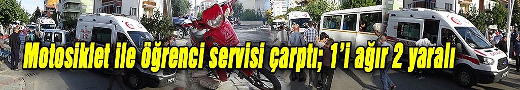 Motosiklet ile öğrenci servisi çarptı; 1'i ağır 2 yaralı