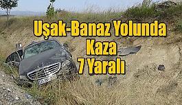 Uşak-Banaz Yolunda Kaza, 7 Yaralı