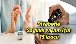 Diyabetle Sağlıklı Yaşam İçin 15 İpucu