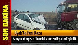 Uşak'ta Feci Kaza;1 kişi hayatını kaybetti