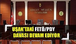 Uşak'taki FETÖ/PDY Davası Devam Ediyor