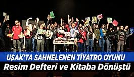 Uşak'ta Sahnelenen Tiyatro Oyunu Resim Defteri Ve Kitaba Dönüştü