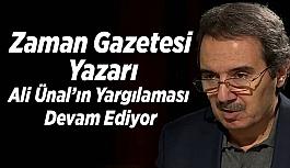 Zaman Gazetesi Yazarı Ali Ünal'ın Yargılaması Devam Ediyor