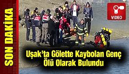 Uşak'ta Gölette Kaybolan Genç Ölü Olarak Bulundu