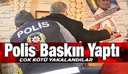 Uşak'ta polis baskın yaptı, kötü yakalandılar