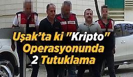 """Uşak Merkezli """"Kripto"""" FETÖ/PDY Operasyonunda 2 tutuklama"""